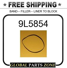 9L5854 - BAND-- FILLER-- LINER TO BLOCK 2W6134 for Caterpillar (CAT)