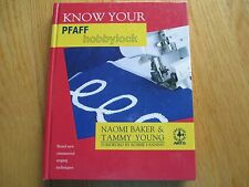Know Your Pfaff Hobbylock by Tammy Young and Naomi Baker (1991, Hardback)
