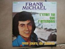 FRANK MICHAEL 45 TOURS BELGIQUE C'ETAIT TOI QUE J'ATTEN