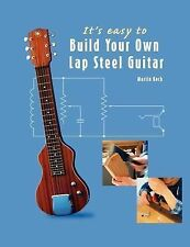 It's Easy to Build Your Own Lap Steel Guitar Martin Koch NEW, FREE SHIPPING