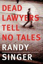 Dead Lawyers Tell No Tales by Randy Singer (2013, Paperback)