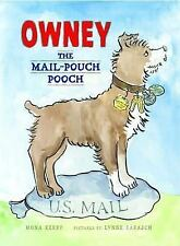 Owney, the Mail-Pouch Pooch by Mona Kerby (2008, Hardcover)