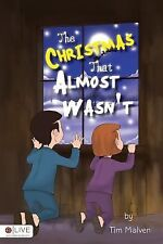 The Christmas That Almost Wasn't by Tim Malven (2015, Paperback)