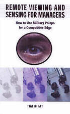 Remote Viewing and Sensing for Managers: How to Use Military Psiops for a Compet