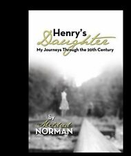 Henry's Daughter: My Journeys Through the 20th Century