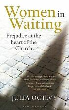 "NEW ""Women in Waiting: Prejudice at the Heart of the Church"" by Julia Ogilvy"