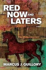 Red Now and Laters : A Novel by Marcus J. Guillory (2014, Hardcover,DJ) 1st NEW