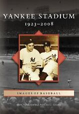 Images of Sports: Yankee Stadium : 1923-2008 by Anthony C. Greene and Gary...