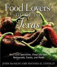 Food Lovers' Guide to Texas: Best Local Specialties, Shops, Recipes, R-ExLibrary