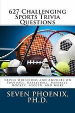 627 Challenging Sports Trivia Questions, Phoenix, Ph.D., Seven, New Books