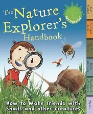 The Nature Explorer's Handbook: How to make friends with snails and other creatu