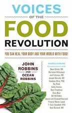 Voices of the Food Revolution : You Can Heal Your Body and Your World with...