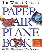 The World Record Paper Airplane Book by Jeff Lammers and Ken Blackburn (2006,...