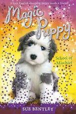 SCHOOL OF MISCHIEF Magic Puppy 8 Sue Bentley OLD ENGLISH SHEEPDOG childrens book