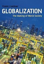 Globalization: The Making of World Society, Frank J. Lechner, Good Book