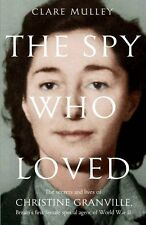 The Spy Who Loved: The secrets and lives of Christine Granville .9780230759510