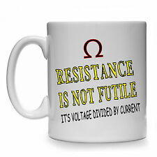 RESISTANCE IS NOT FUTILE VOLTAGE DIVIDED BY CURRENT GIFT MUG CUP SCIENCE PHYSICS