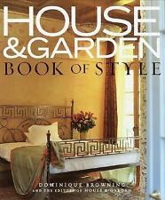 House & Garden Book of Style: The Best of Contemporary Decorating, Browning, Dom