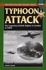 Typhoon Attack: The Legendary British Fighter in Combat in World War II (Stackpo