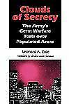 Clouds of Secrecy : The Army's Germ Warfare Tests over Populated Areas by...
