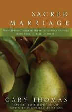 Sacred Marriage : What If God Designed Marriage to Make Us Holy More Than to...