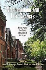 Neighborhood and Life Chances: How Place Matters in Modern America (The City in