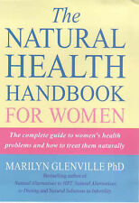 The Natural Health Handbook for Women: The Complete Guide to Women's Health Prob