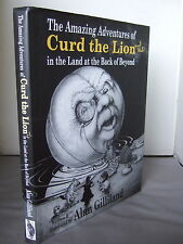 The Amazing Adventures of Curd the Lion and Us by Alan Gilliland HB DJ Illust