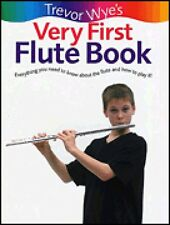 Trevor Wye's Very First Flute Book Everything You Need to Know About t 014036449
