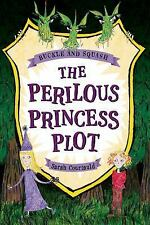 Buckle and Squash: the Perilous Princess Plot by Sarah Courtauld (2016,...