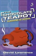 The Chocolate Teapot: Surviving at School by David Lawrence  1844270513