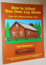 How To Afford Your Own Log Home  by Carl Heldmann (1984, Paperback, illustrated)