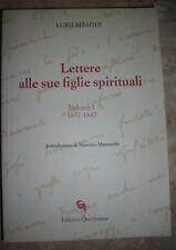 LUIGI BIRAGHI - LETTERE ALLE SUE FIGLIE SPIRITUALI - ED:QUERINIANA 2002 (VC)