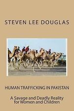A Savage and Deadly Reality for Women and Children : Human Traffcking in...
