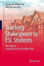 Teaching Shakespeare to ESL Students : The Study of Language Arts in Four...