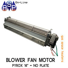 "BLOWER FAN MOTOR ASSY 360MM 14"" NO PLATE PYROX SPACE HEATERS - PART# 3191301SP"