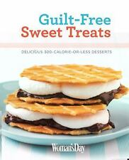 Woman's Day Guilt-Free Sweet Treats: Delicious 300 Calories or Less Desserts Me