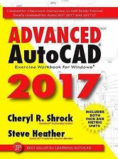 Advanced AutoCAD 2017 by Steve Heather and Cheryl R. Shrock (2016, Paperback)