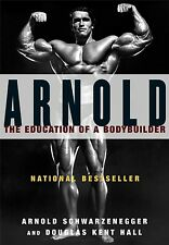 Arnold: The Education of a Bodybuilder by Arnold Schwarzenegger (Paperback) BNG