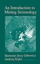 An Introduction to Mining Seismology, Volume 55 (International Geophysics) (Inte