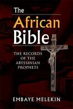 The African Bible : The Records of the Abyssinian Prophets by Embaye Melekin...