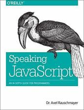 Speaking JavaScript by Axel Rauschmayer (2014, Paperback)
