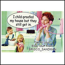 Fridge Fun Refrigerator Magnet I CHILD-PROOFED MY HOUSE BUT THEY STILL GET IN
