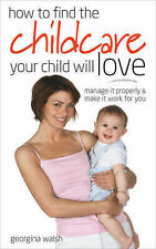 How to Find the Childcare Your Child Will Love: Manage It Properly and Make It W