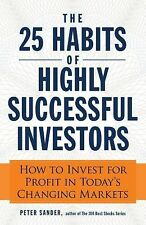 The 25 Habits of Highly Successful Investors: How to Invest for Profit in Today