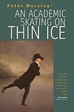 An Academic Skating on Thin Ice by Lucy Worsley and Peter Worsley (2008,...