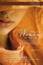 Twelve Women of the Bible Study Guide with DVD : Life-Changing Stories for...