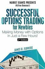 Successful Options Trading for Newbies : Making Money with Options in Just a...