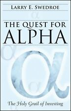 The Quest for Alpha: The Holy Grail of Investing by Swedroe, Larry E.