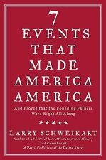 Seven Events That Made America America:And Proved That the Founding Fathers. NEW